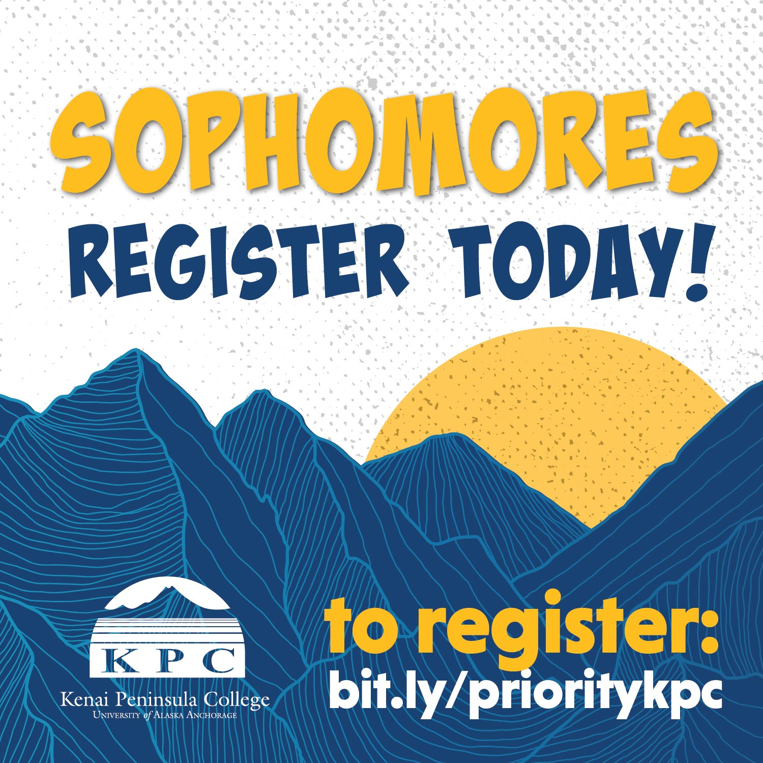 Mountains and the sun with the words sophomores register today to register bit.ly/prioritykpc