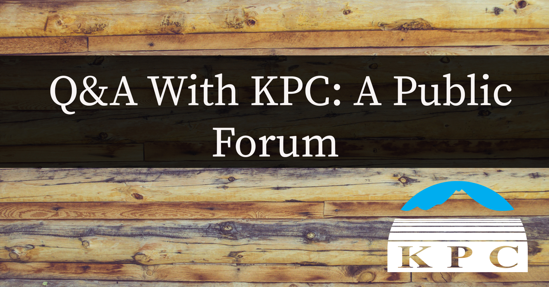 Wooden background with the KPC logo and the words Q&A with KPC: A public Forum